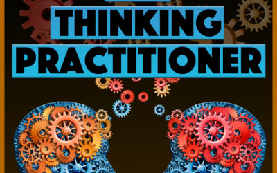 Thinking Practitioner Podcast, Ep 02: The Back Story, Part 2